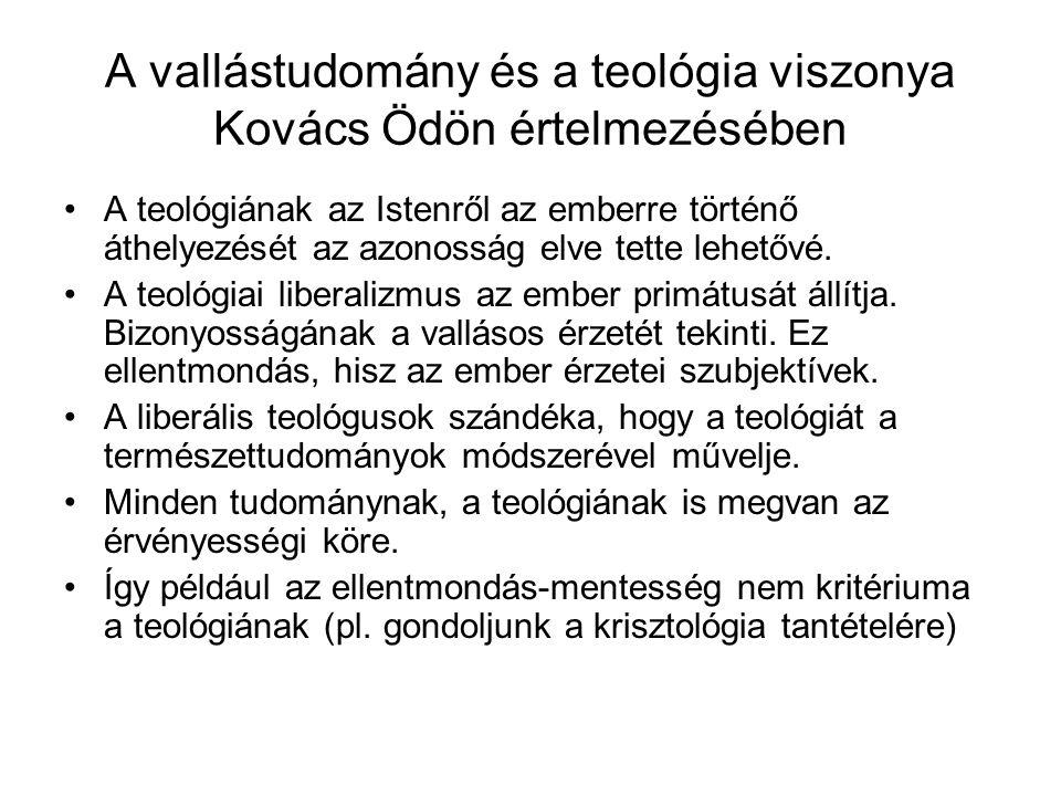 A vallástudomány és a teológia viszonya Kovács Ödön értelmezésében A teológiának az Istenről az emberre történő áthelyezését az azonosság elve tette lehetővé.