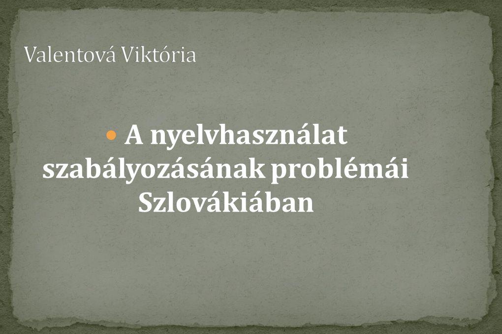 A nyelvhasználat szabályozásának problémái Szlovákiában