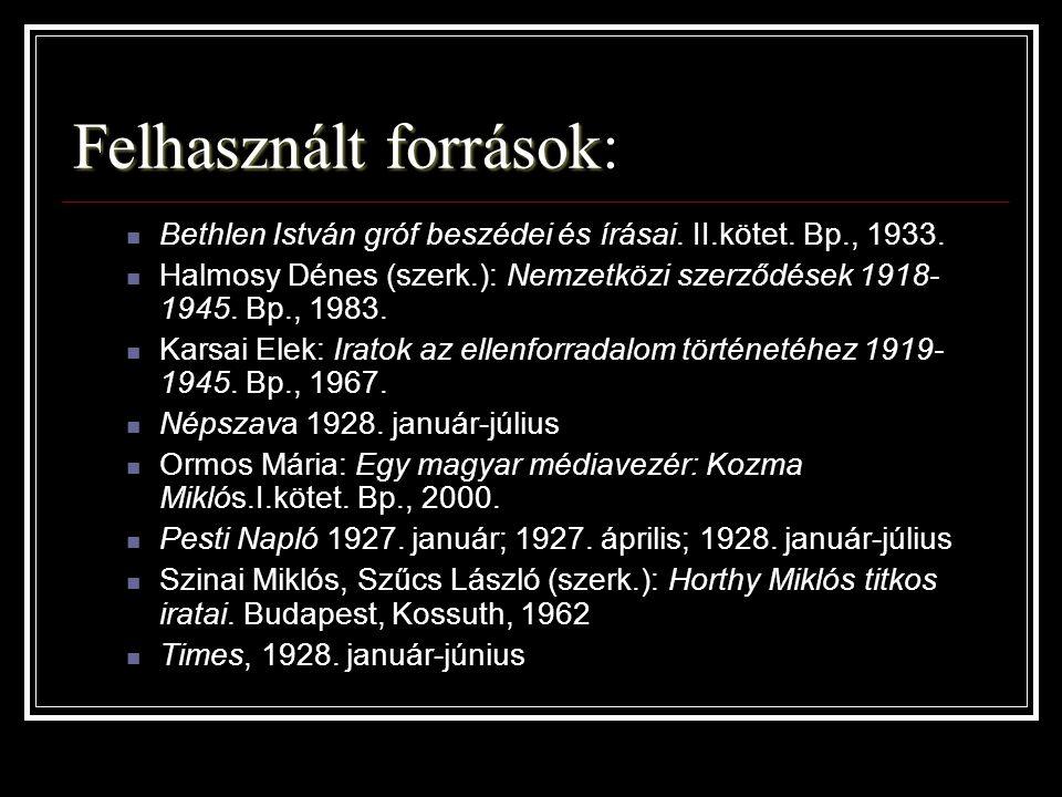 Felhasznált források Felhasznált források: Bethlen István gróf beszédei és írásai. II.kötet. Bp., 1933. Halmosy Dénes (szerk.): Nemzetközi szerződések