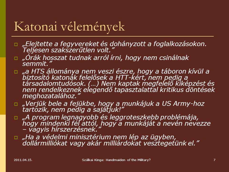 Katonai műveletek fajtái 2011.04.1 5.8Szálkai Kinga: Handmaiden of the Military ?