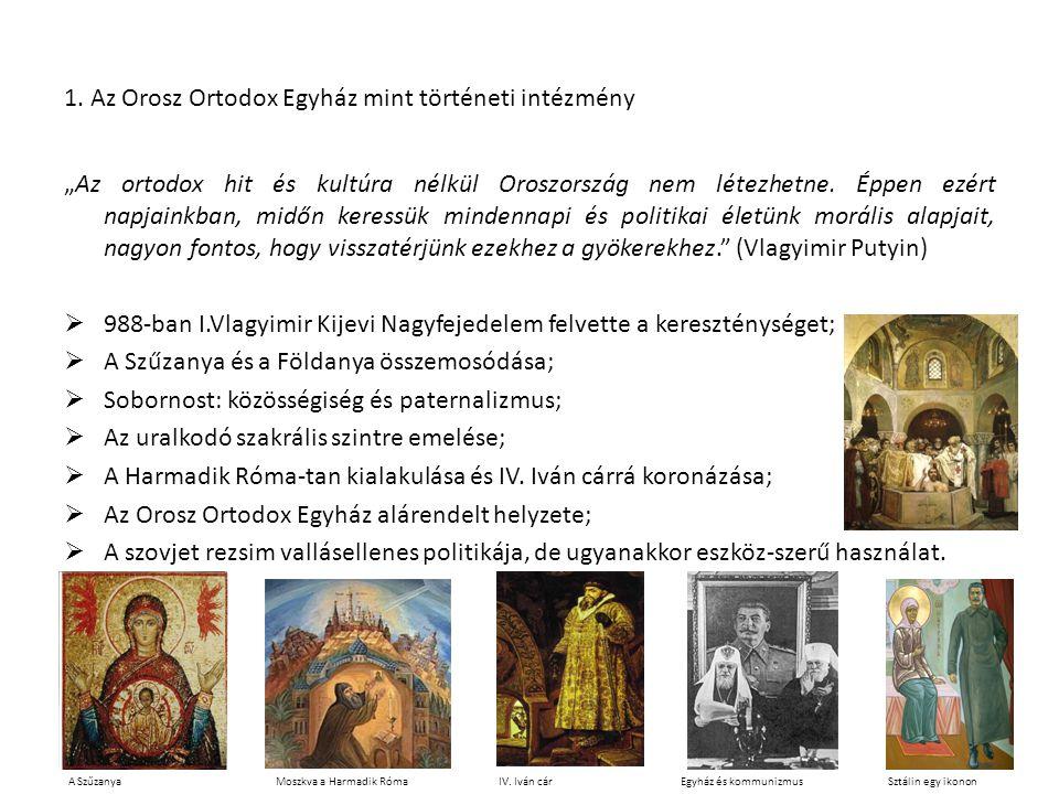 """""""Az ortodox hit és kultúra nélkül Oroszország nem létezhetne."""