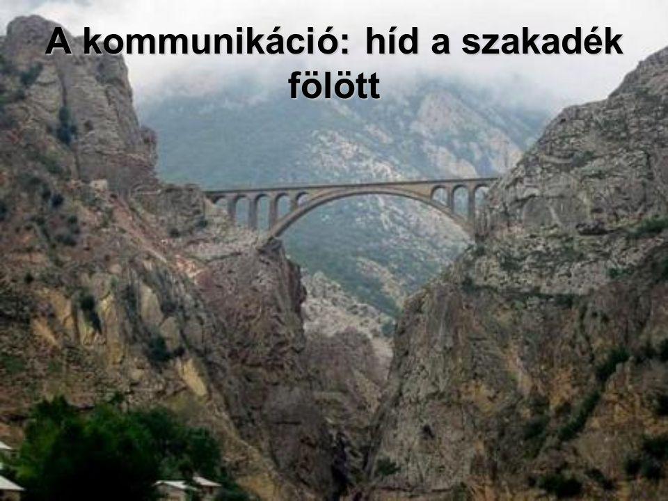 A kommunikáció: híd a szakadék fölött