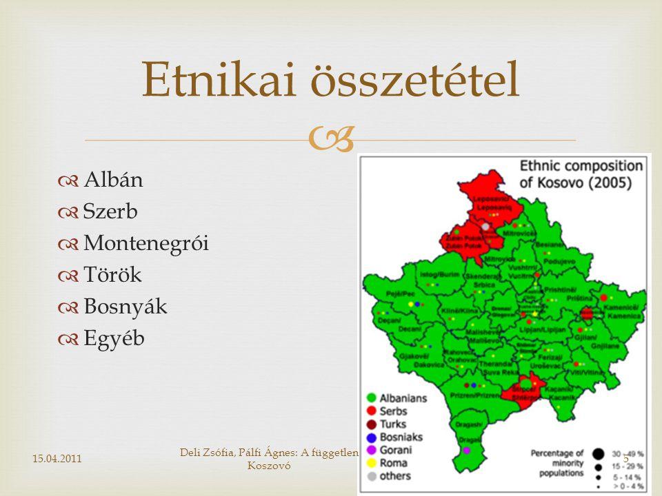  Etnikai összetétel  Albán  Szerb  Montenegrói  Török  Bosnyák  Egyéb 15.04.20115 Deli Zsófia, Pálfi Ágnes: A független Koszovó