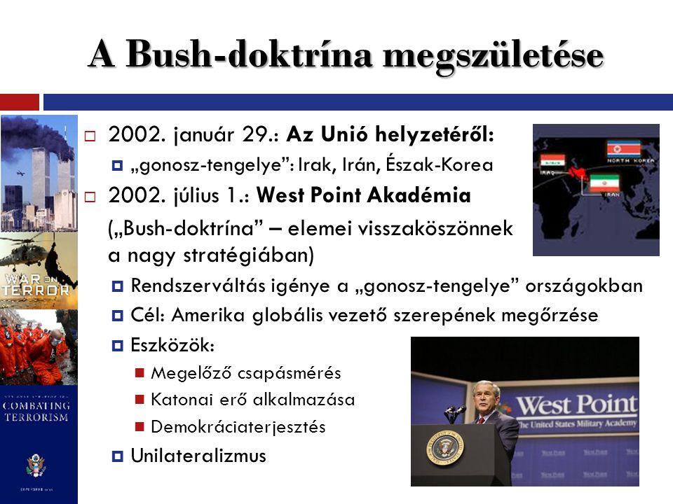 A háború kezdeti évei  Afganisztán: teljes siker  Nemzetközi legitimitás és kiterjedt koalíció  Gyors katonai sikerek ∑: mind a négy pillér stabilan állt  Irak: első repedések a nagy stratégiában  Neokonok: érdekek és értékek összekapcsolása  Belpolitikai pillérek állva maradtak Kongresszusi felhatalmazás + társadalmi támogatás  Külpolitikai pillérek meginogtak Háború 3 deklarált oka: WMD, al-Káida kapcsolat, emberi jogok → ezek közül csak az emberi jogok megsértése volt teljesen igaz Háborús felhatalmazás hiánya: BT 1441.