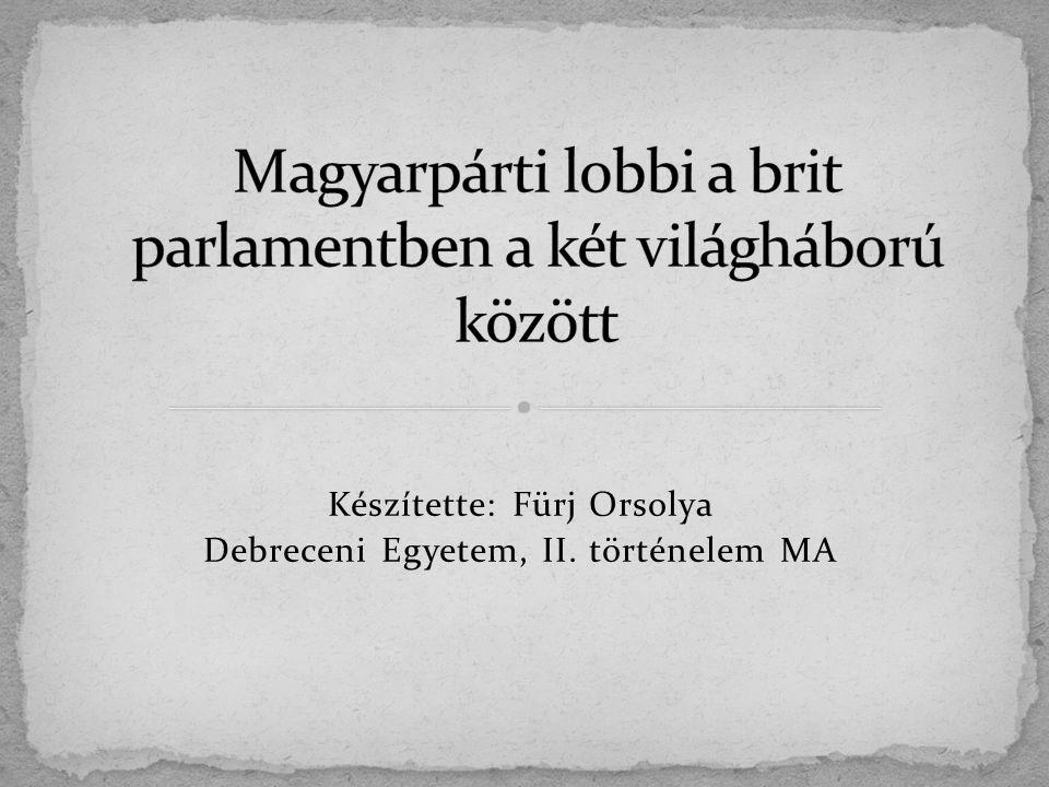 Készítette: Fürj Orsolya Debreceni Egyetem, II. történelem MA