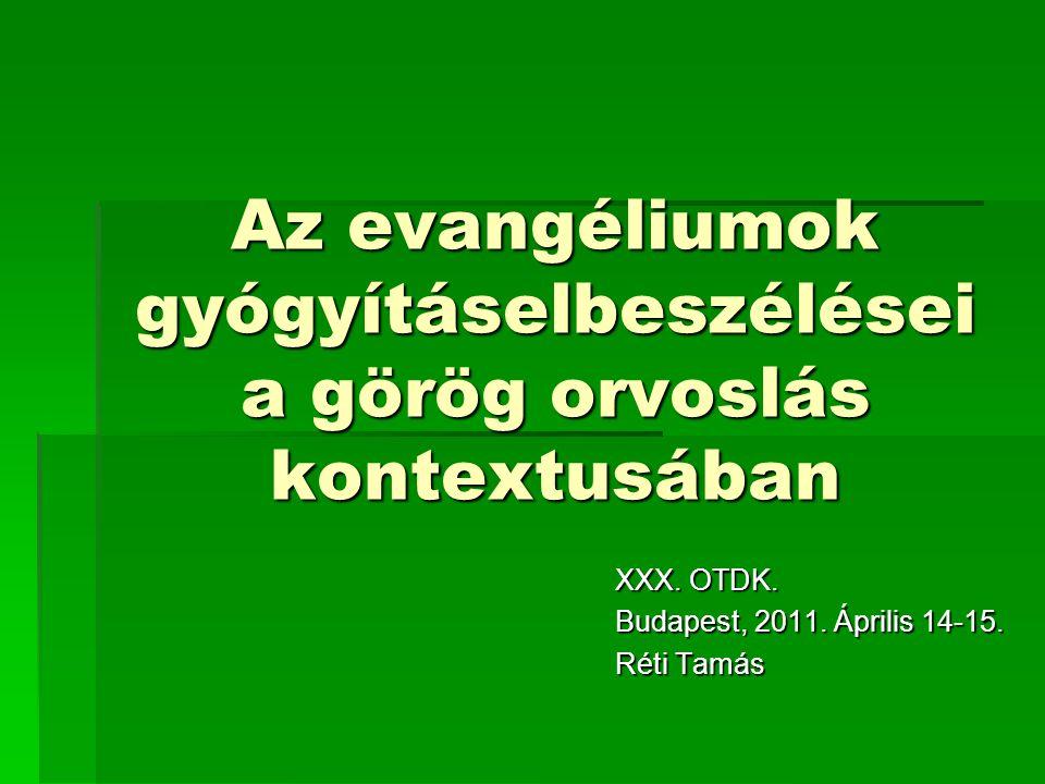  Vizsgálni, hogyan befolyásolta az evangéliumok gyógyításelbeszéléseit a görög orvoslás.