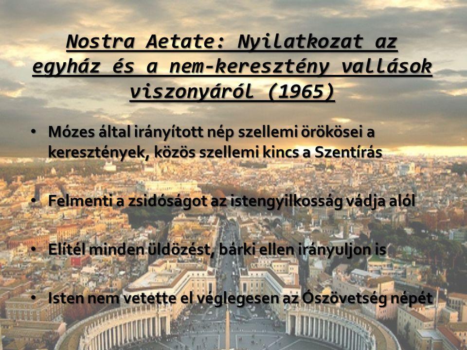 Nostra Aetate: Nyilatkozat az egyház és a nem-keresztény vallások viszonyáról (1965) Mózes által irányított nép szellemi örökösei a keresztények, közö