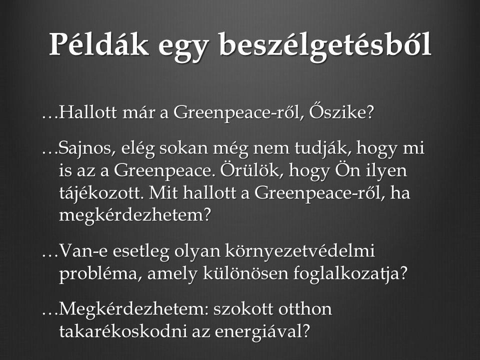 Példák egy beszélgetésből …Hallott már a Greenpeace-ről, Őszike.