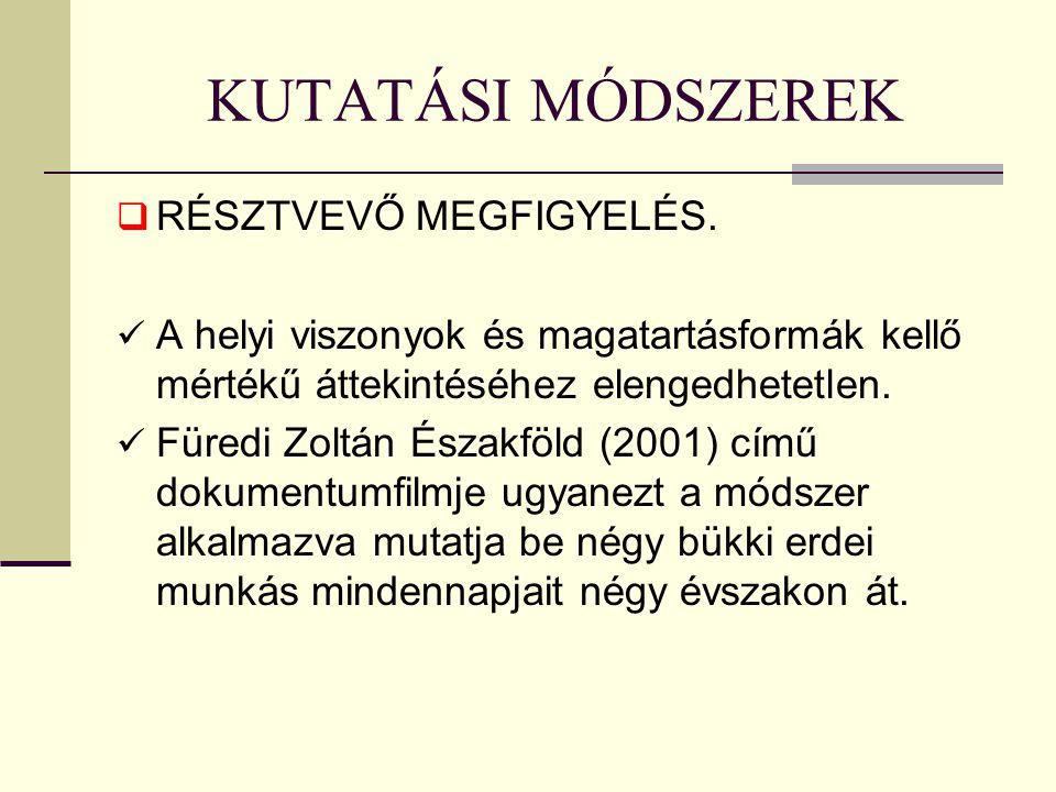 KUTATÁSI MÓDSZEREK  RÉSZTVEVŐ MEGFIGYELÉS.