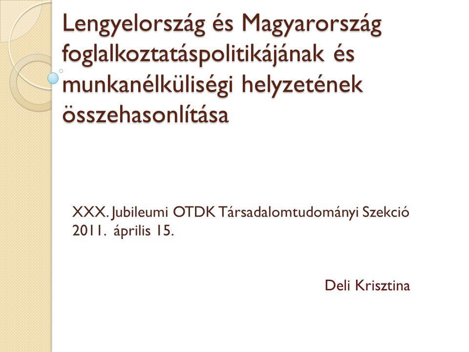 Lengyelország és Magyarország foglalkoztatáspolitikájának és munkanélküliségi helyzetének összehasonlítása XXX.