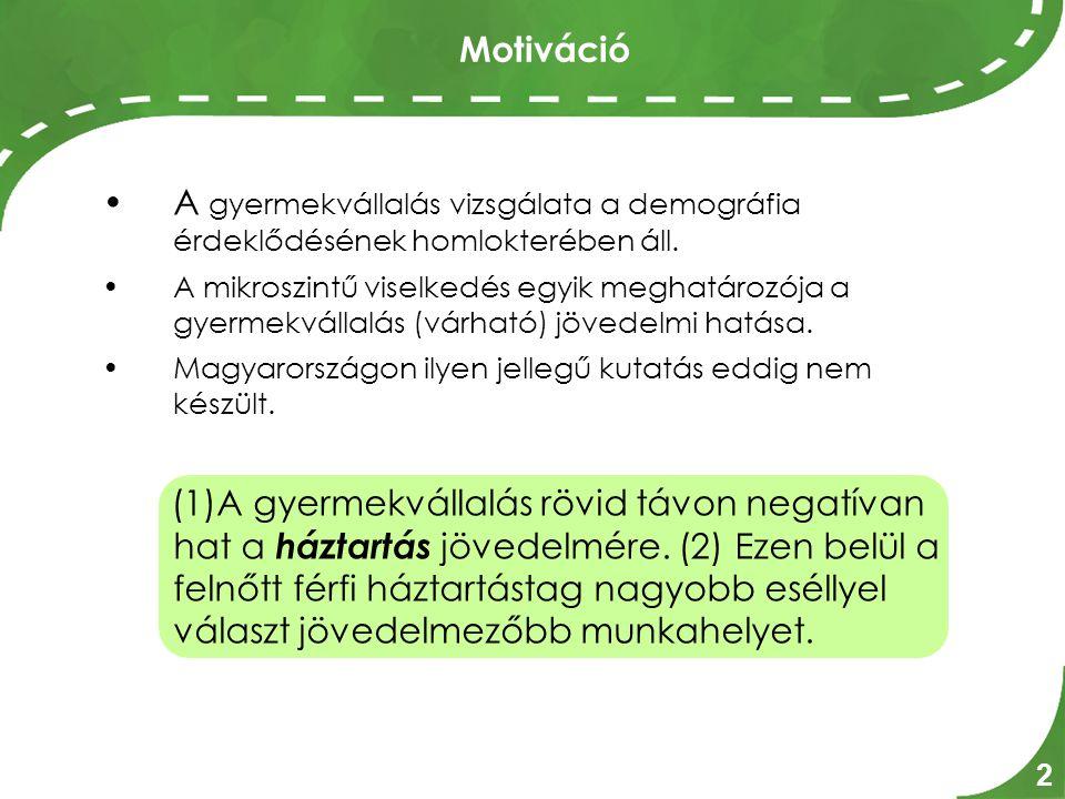 Motiváció 2 A gyermekvállalás vizsgálata a demográfia érdeklődésének homlokterében áll.