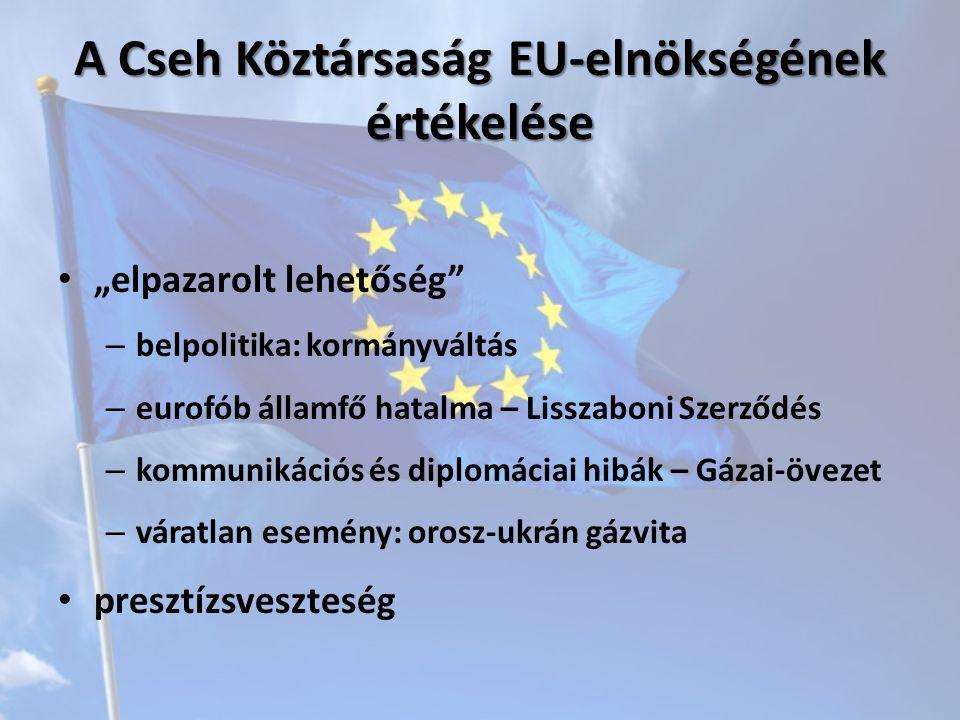 """A Cseh Köztársaság EU-elnökségének értékelése """"elpazarolt lehetőség – belpolitika: kormányváltás – eurofób államfő hatalma – Lisszaboni Szerződés – kommunikációs és diplomáciai hibák – Gázai-övezet – váratlan esemény: orosz-ukrán gázvita presztízsveszteség"""