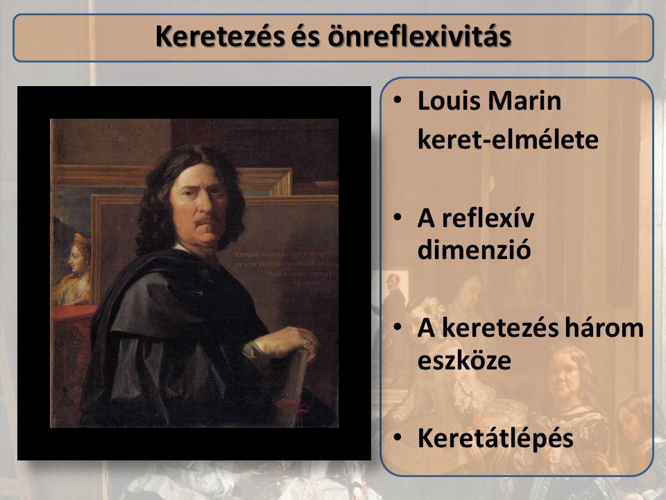 Louis Marin keret-elmélete A reflexív dimenzió A keretezés három eszköze Keretátlépés Keretezés és önreflexivitás