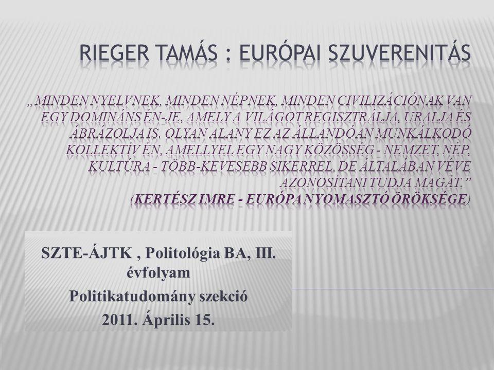 SZTE-ÁJTK, Politológia BA, III. évfolyam Politikatudomány szekció 2011. Április 15.