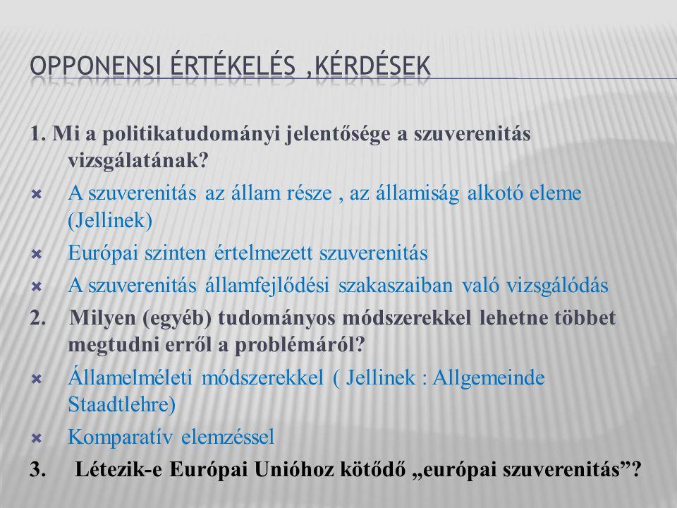 1. Mi a politikatudományi jelentősége a szuverenitás vizsgálatának.