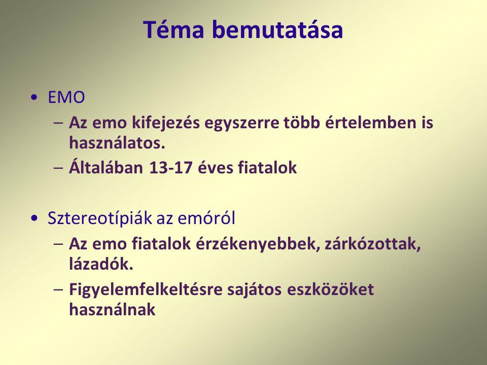 Téma bemutatása EMO –Az emo kifejezés egyszerre több értelemben is használatos.