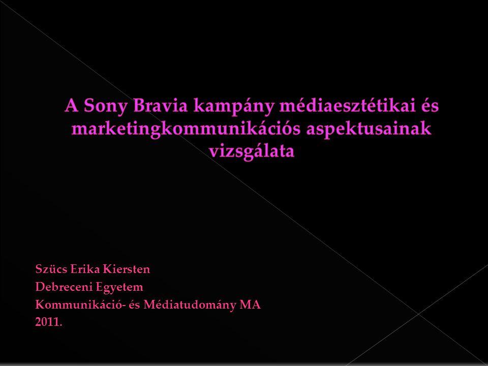  Marketing- és reklámkommunikációs perspektíva › Sony brand értéke, › asszociációs bázisa › fogyasztói attitűdök › márkatranszfer  A Sony brand értékének megingása › Rootkit – ügy (esettanulmány)  Médiaesztétikai és reklámszemiotikai szempontok › színek, formák, terek egymásra hatása – a köztér mint látványosság › Technológiai léptékváltás reprezentálása a spotokban