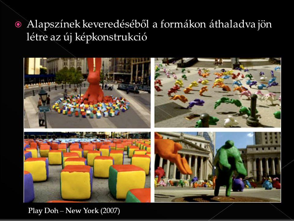 Alapszínek keveredéséből a formákon áthaladva jön létre az új képkonstrukció Play Doh – New York (2007)