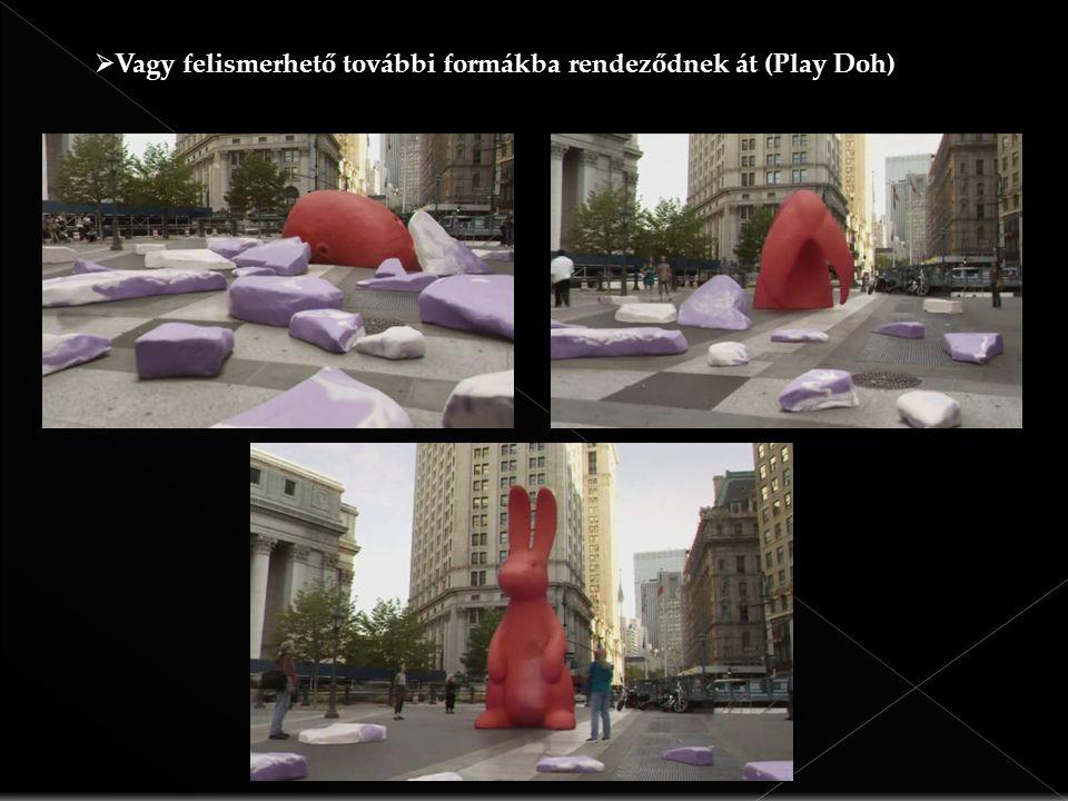 Vagy felismerhető további formákba rendeződnek át (Play Doh)  Vagy felismerhető további formákba rendeződnek át (Play Doh)