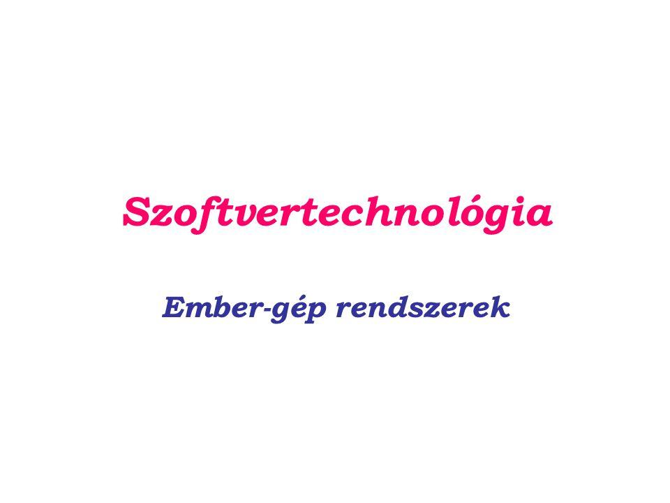 Szoftvertechnológia Ember-gép rendszerek