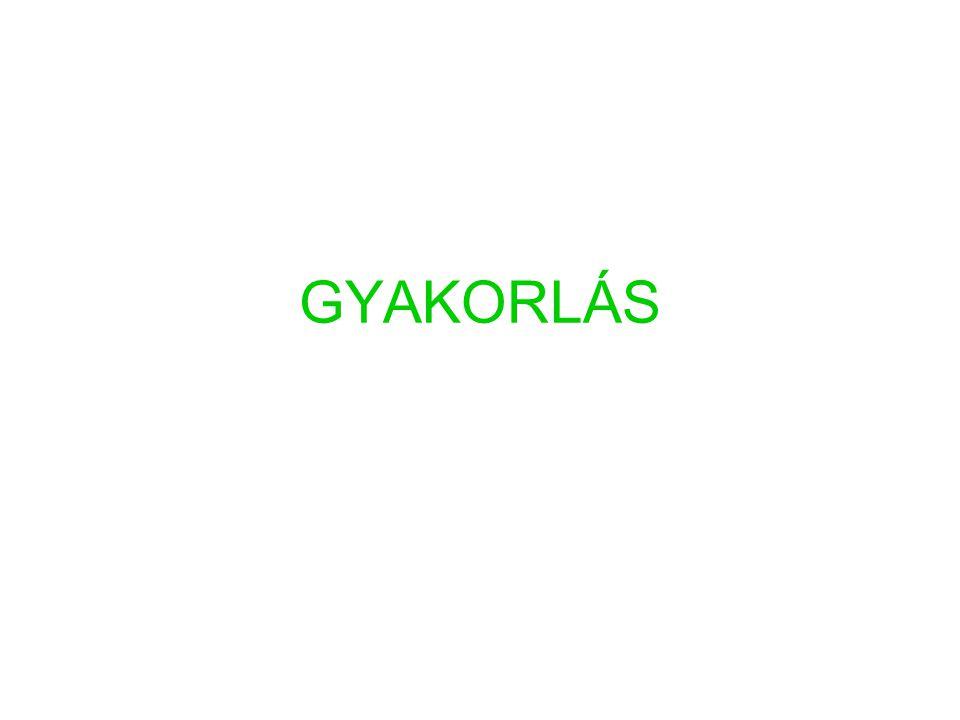 GYAKORLÁS