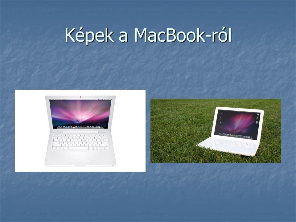 Szerintem a MacBook… Szerintem a MacBook egy ÁLOMSZÁMÍTÓGÉP amiben minden benne van.