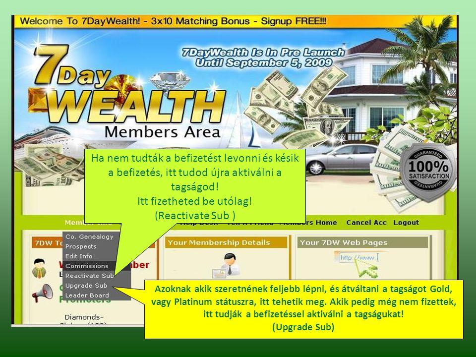 Ha nem tudták a befizetést levonni és késik a befizetés, itt tudod újra aktiválni a tagságod.