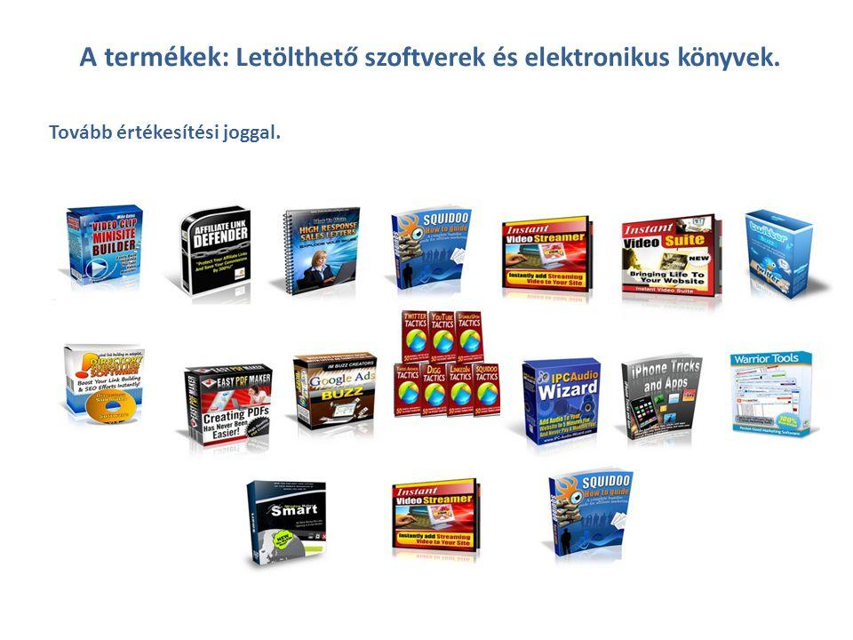 A termékek: Letölthető szoftverek és elektronikus könyvek. Tovább értékesítési joggal.
