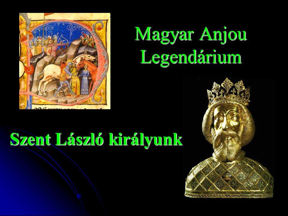 Magyar Anjou Legendárium Szent László királyunk