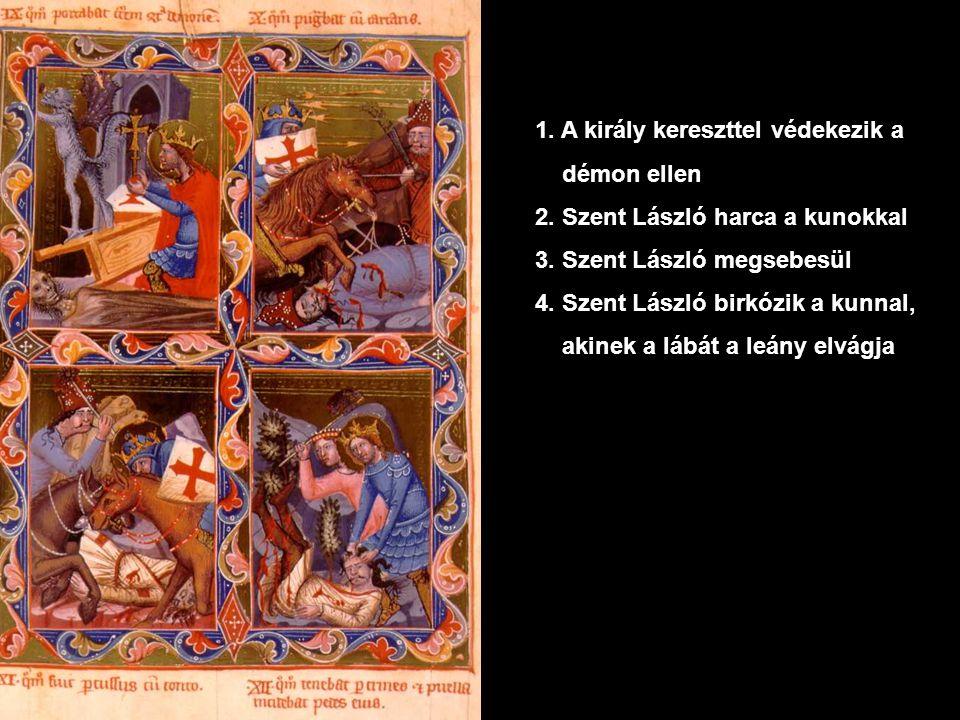 1.A király kereszttel védekezik a démon ellen 2. Szent László harca a kunokkal 3.
