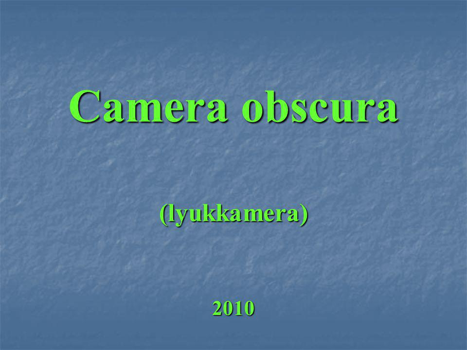 A kamera rövid története: A camera obscura latin kifejezés, szó szerinti fordításban sötét szobát jelent.