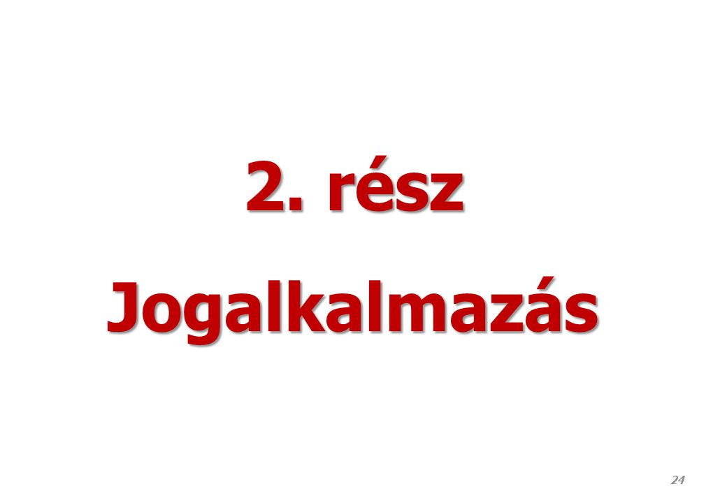 24 2. rész Jogalkalmazás