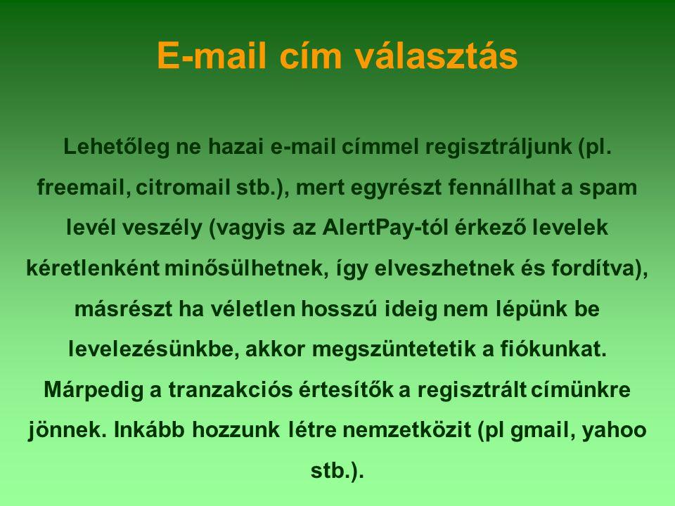 E-mail cím választás Lehetőleg ne hazai e-mail címmel regisztráljunk (pl.