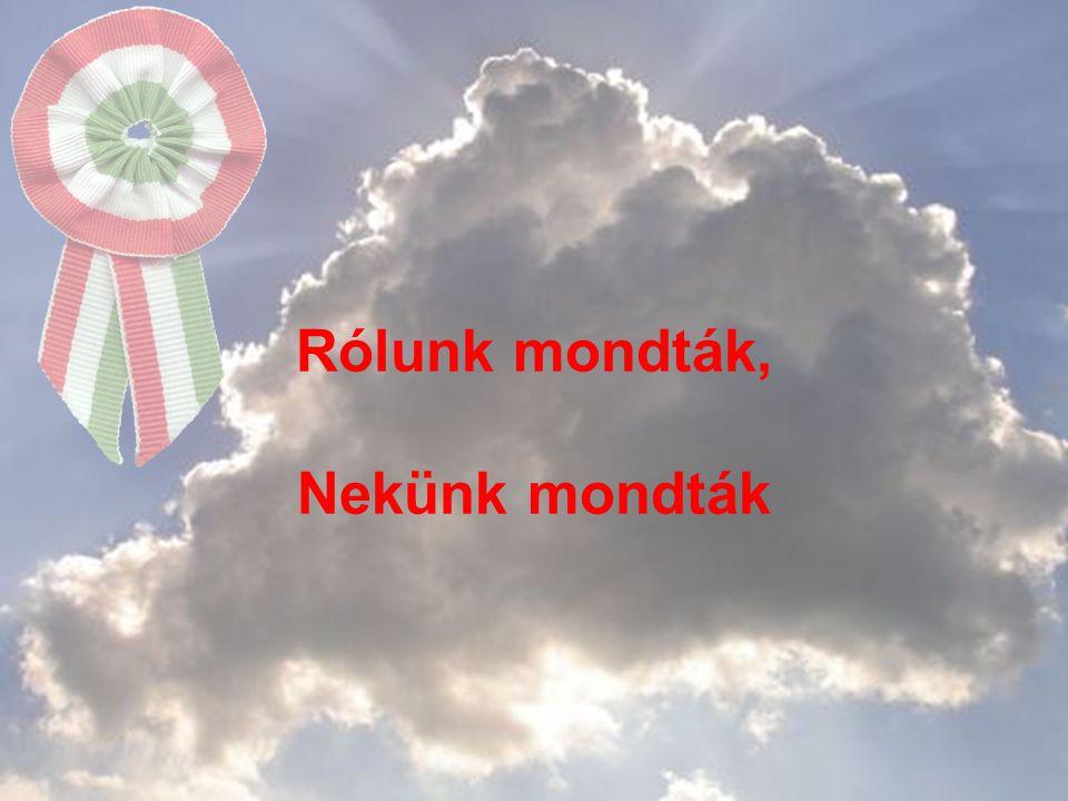 Ó, boldog Magyarország, ne engedd tovább gyötreni magad.