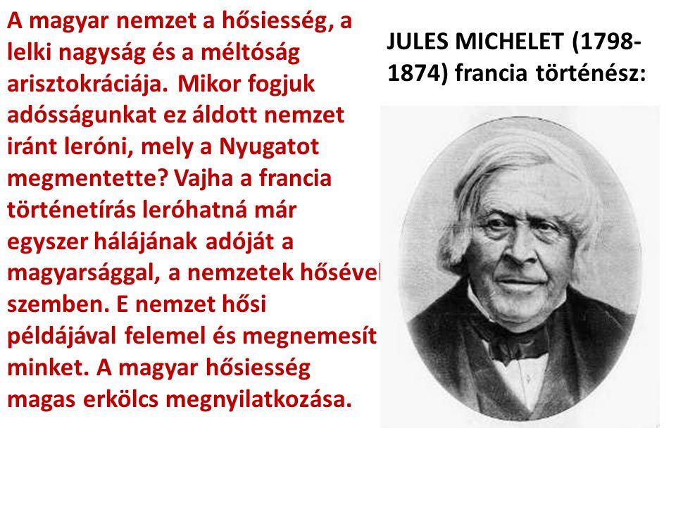 A magyar nemzet a hősiesség, a lelki nagyság és a méltóság arisztokráciája. Mikor fogjuk adósságunkat ez áldott nemzet iránt leróni, mely a Nyugatot m