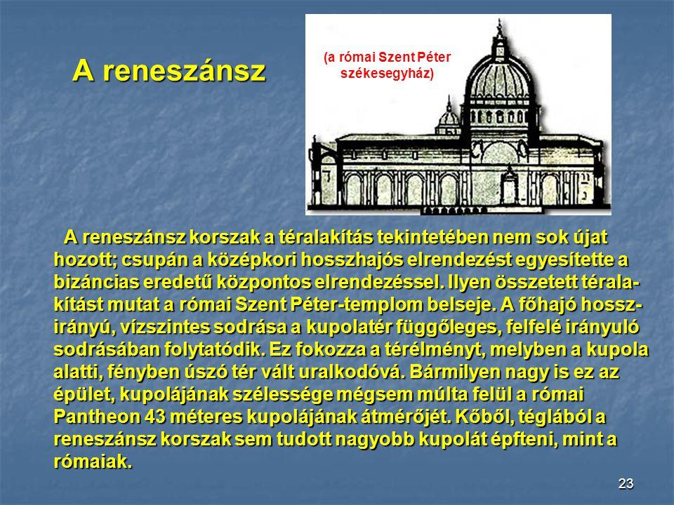 22 A gótikus építészet egyik legjellegzetesebb vonása a vázrendszer. E tekintetben hasonlít a modern vasbeton építészethez, amelynek szintén a vázrend