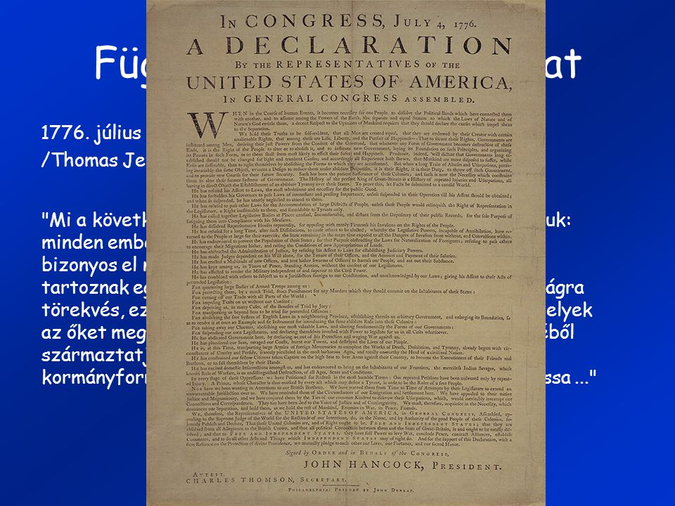 Függetlenségi nyilatkozat 1776. július 4. /Thomas Jefferson, Benjamin Franklin
