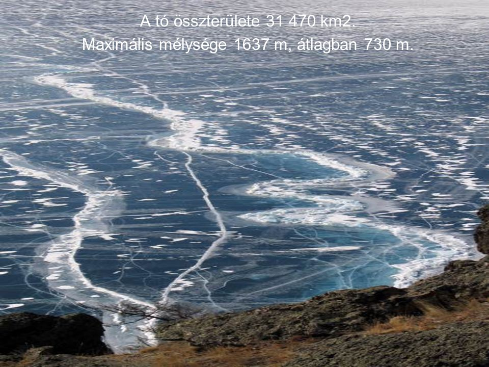 A tó összterülete 31 470 km2. Maximális mélysége 1637 m, átlagban 730 m.