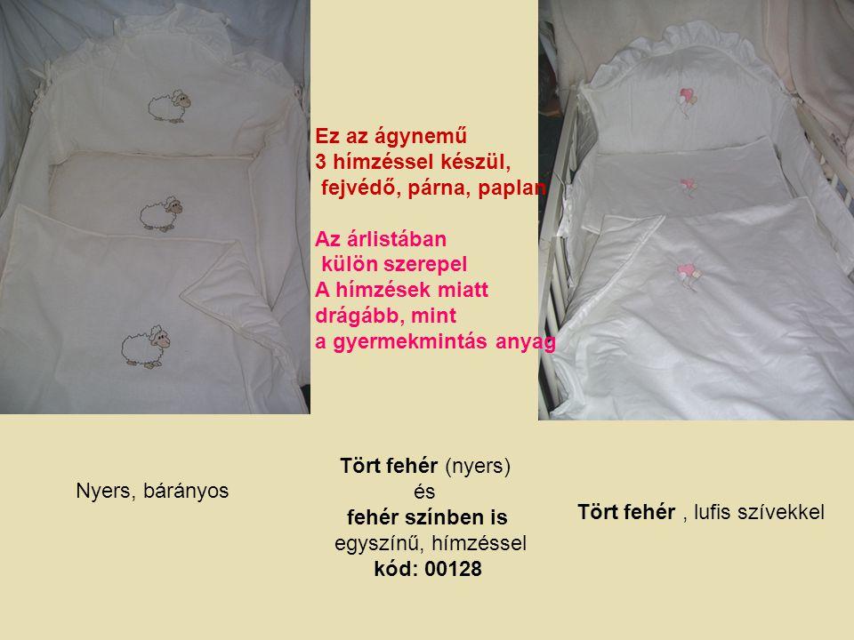Ez az ágynemű 3 hímzéssel készül, fejvédő, párna, paplan Az árlistában külön szerepel A hímzések miatt drágább, mint a gyermekmintás anyag Tört fehér (nyers) és fehér színben is egyszínű, hímzéssel kód: 00128 Tört fehér, lufis szívekkel Nyers, bárányos