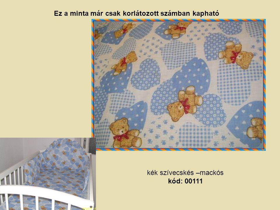 kék szívecskés –mackós kód: 00111 Ez a minta már csak korlátozott számban kapható