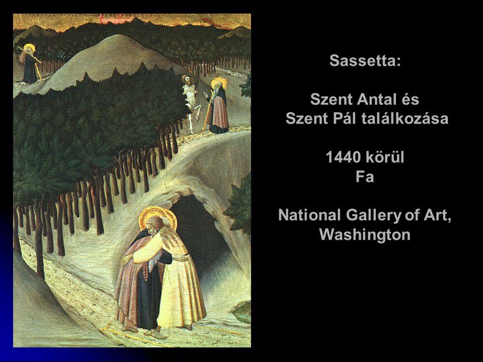 Sassetta: Szent Antal és Szent Pál találkozása 1440 körül Fa National Gallery of Art, Washington