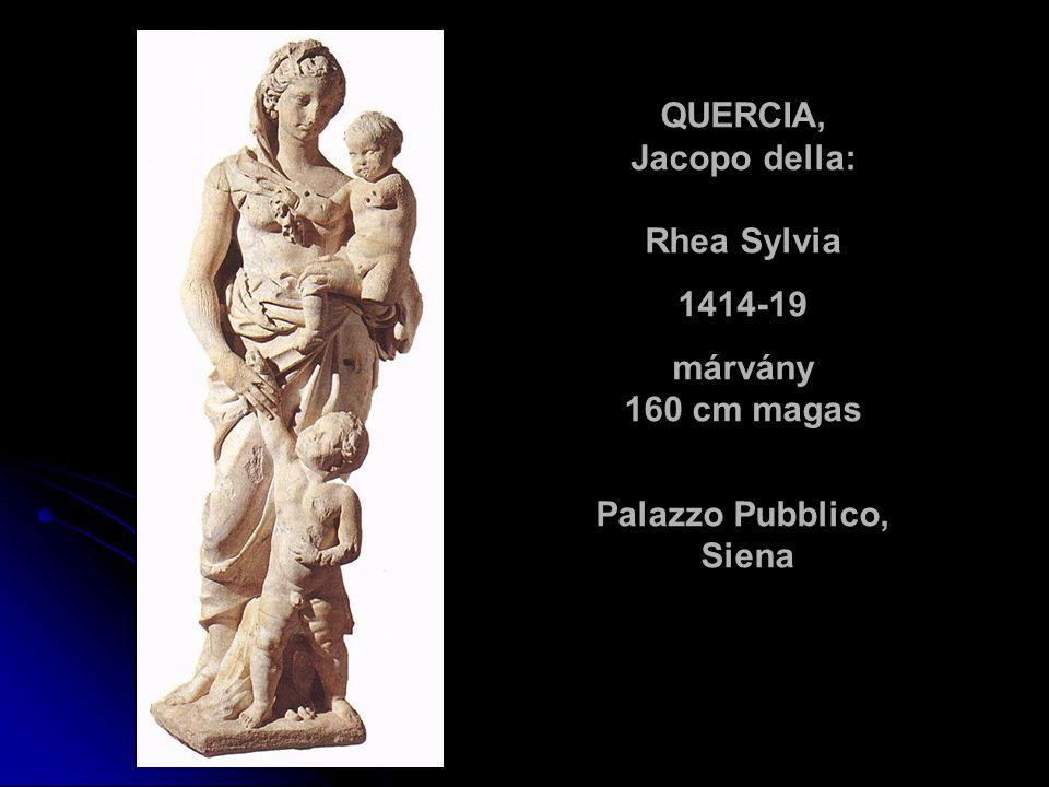 QUERCIA, Jacopo della: Rhea Sylvia 1414-19 márvány 160 cm magas Palazzo Pubblico, Siena