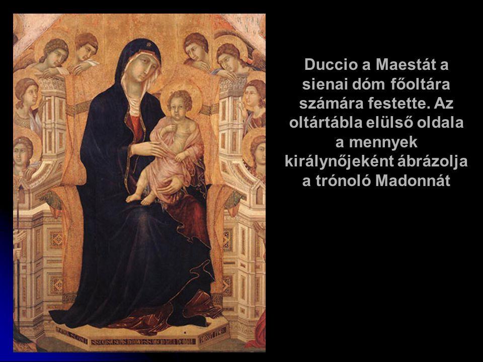 Duccio a Maestát a sienai dóm főoltára számára festette. Az oltártábla elülső oldala a mennyek királynőjeként ábrázolja a trónoló Madonnát
