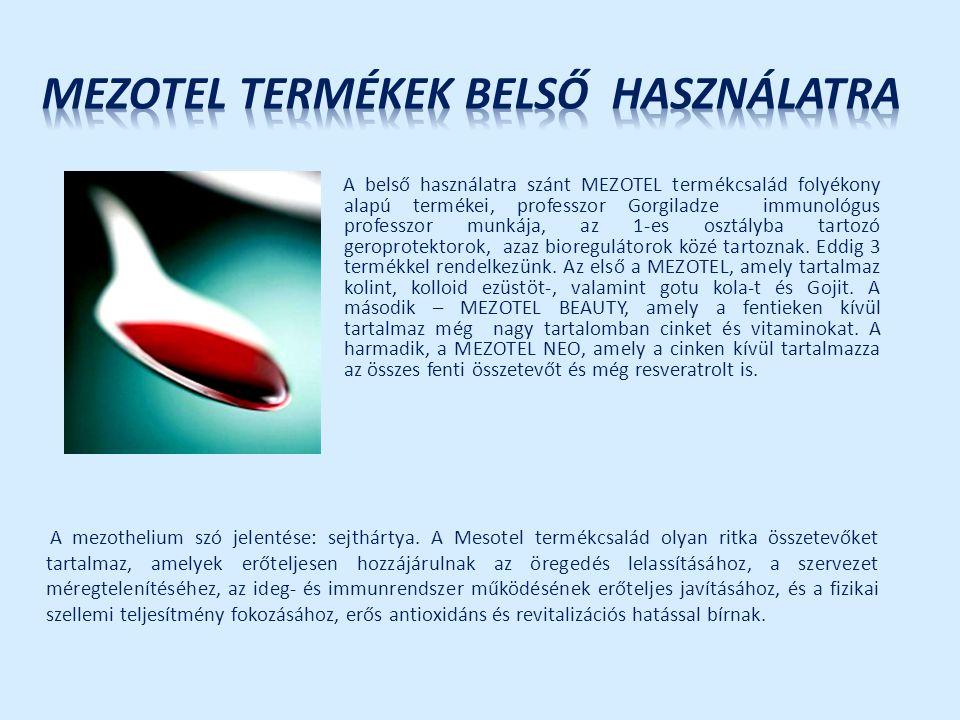 A belső használatra szánt MEZOTEL termékcsalád folyékony alapú termékei, professzor Gorgiladze immunológus professzor munkája, az 1-es osztályba tarto