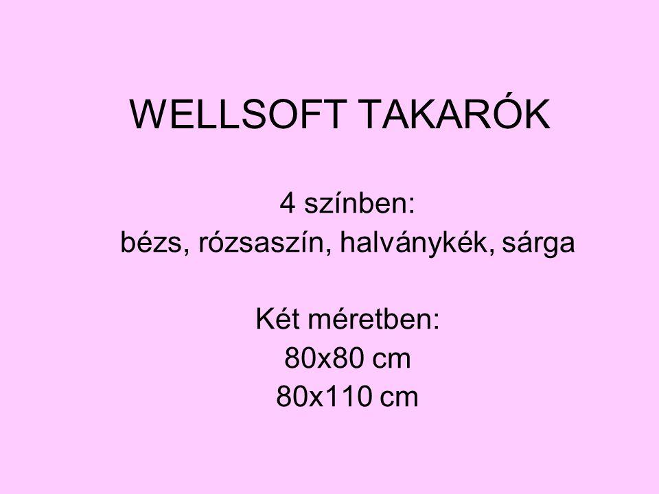 WELLSOFT TAKARÓK 4 színben: bézs, rózsaszín, halványkék, sárga Két méretben: 80x80 cm 80x110 cm