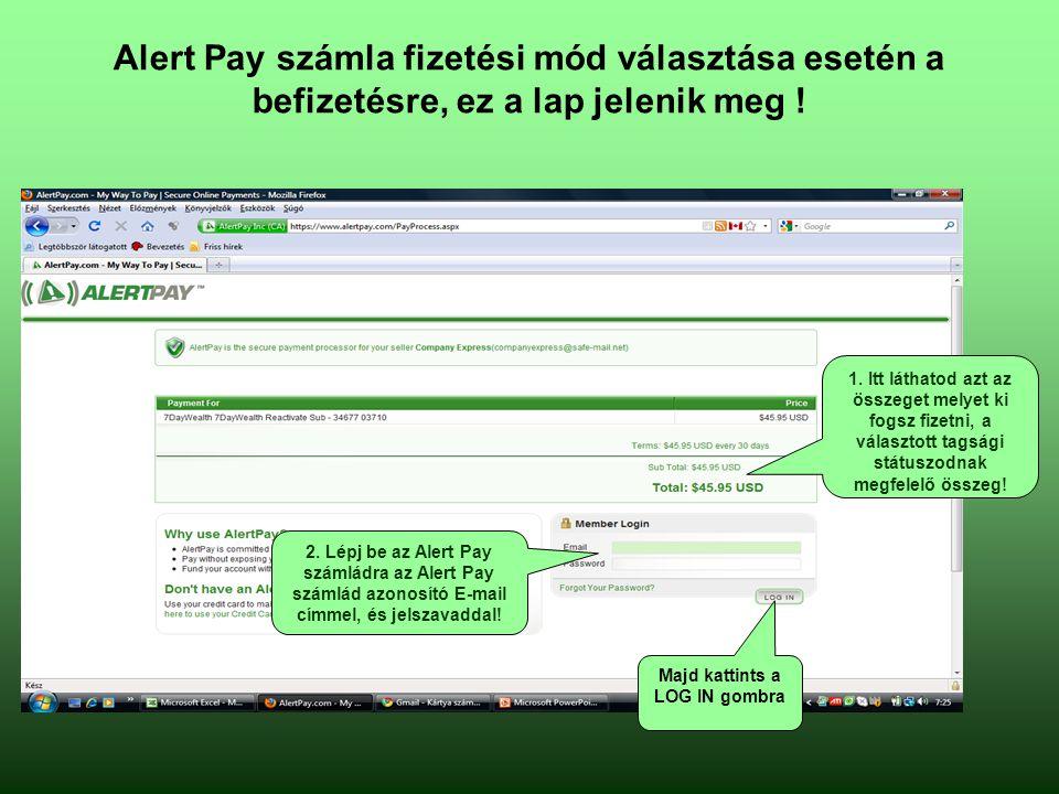 Alert Pay számla fizetési mód választása esetén a befizetésre, ez a lap jelenik meg .