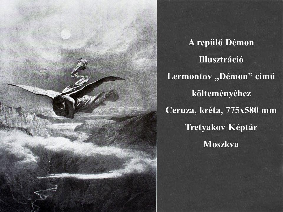 """A repülő Démon Illusztráció Lermontov """"Démon"""" című költeményéhez Ceruza, kréta, 775x580 mm Tretyakov Képtár Moszkva"""