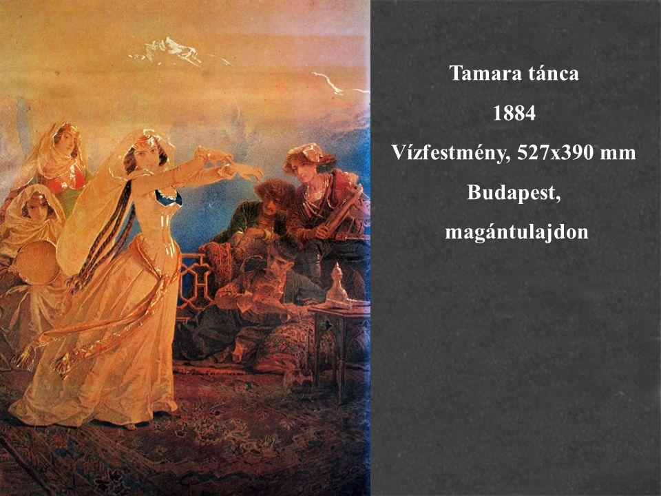 Tamara tánca 1884 Vízfestmény, 527x390 mm Budapest, magántulajdon
