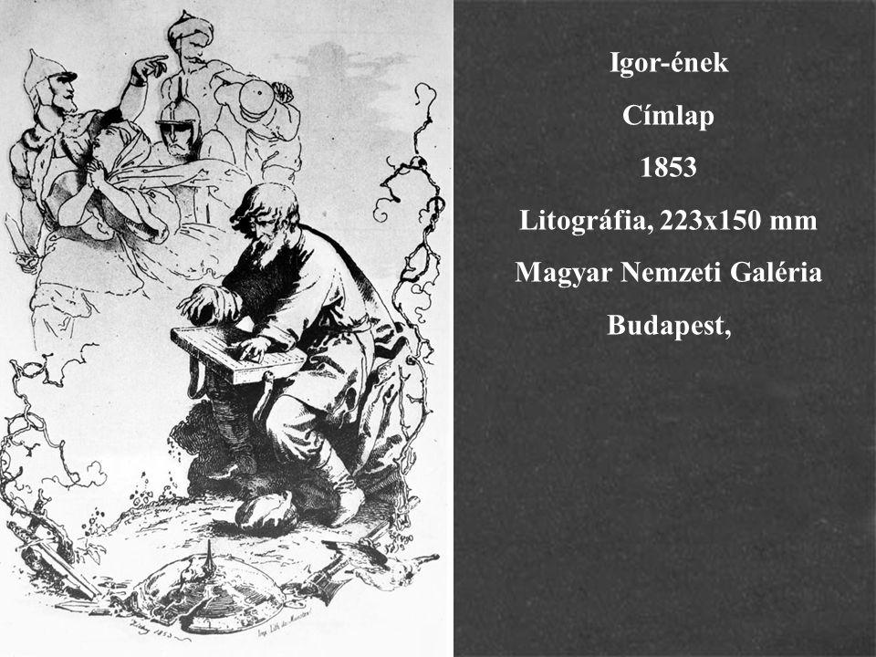 Igor-ének Címlap 1853 Litográfia, 223x150 mm Magyar Nemzeti Galéria Budapest,