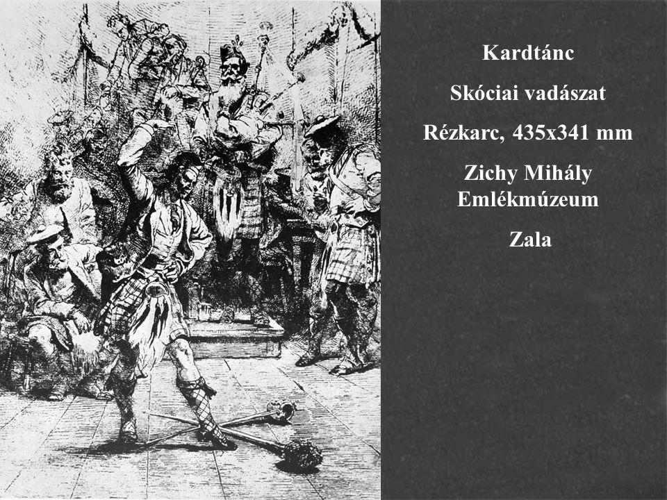 Kardtánc Skóciai vadászat Rézkarc, 435x341 mm Zichy Mihály Emlékmúzeum Zala